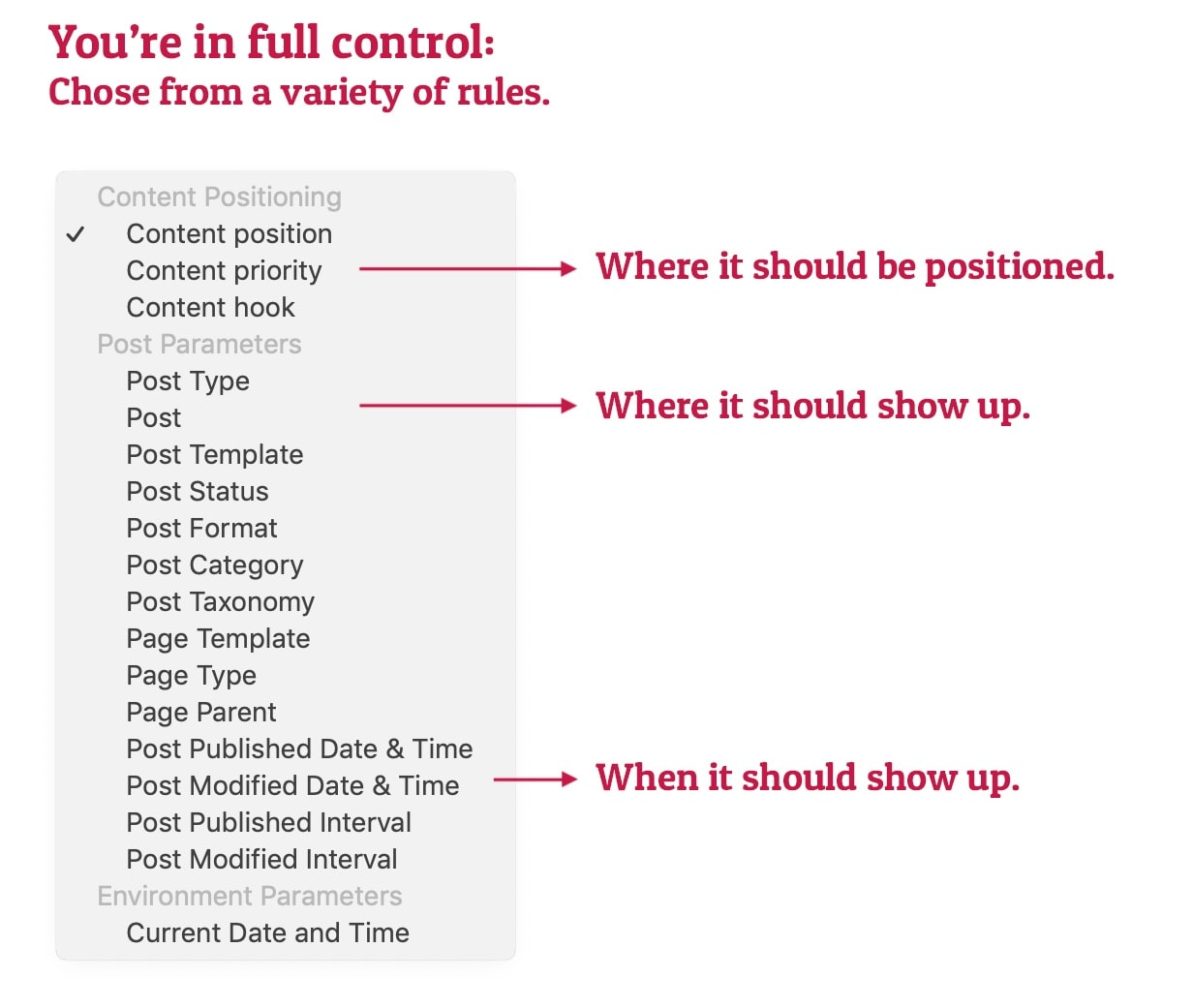 You are in full control. Choose from a variety of rules